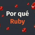 Por qué Ruby