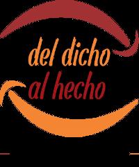 Del Dicho al Hecho