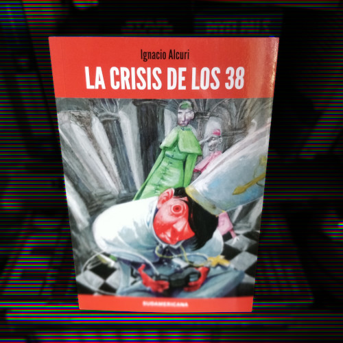 Ignacio Alcuri - La crisis de los 38